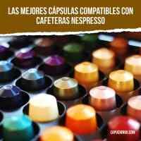 Las mejores cápsulas compatibles Nespresso en 2019
