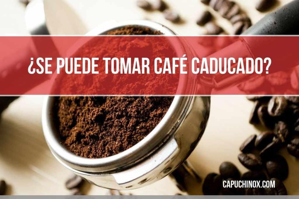 ¿Se puede tomar café caducado?