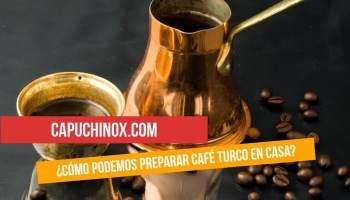 ¿Cómo podemos preparar café turco en casa?