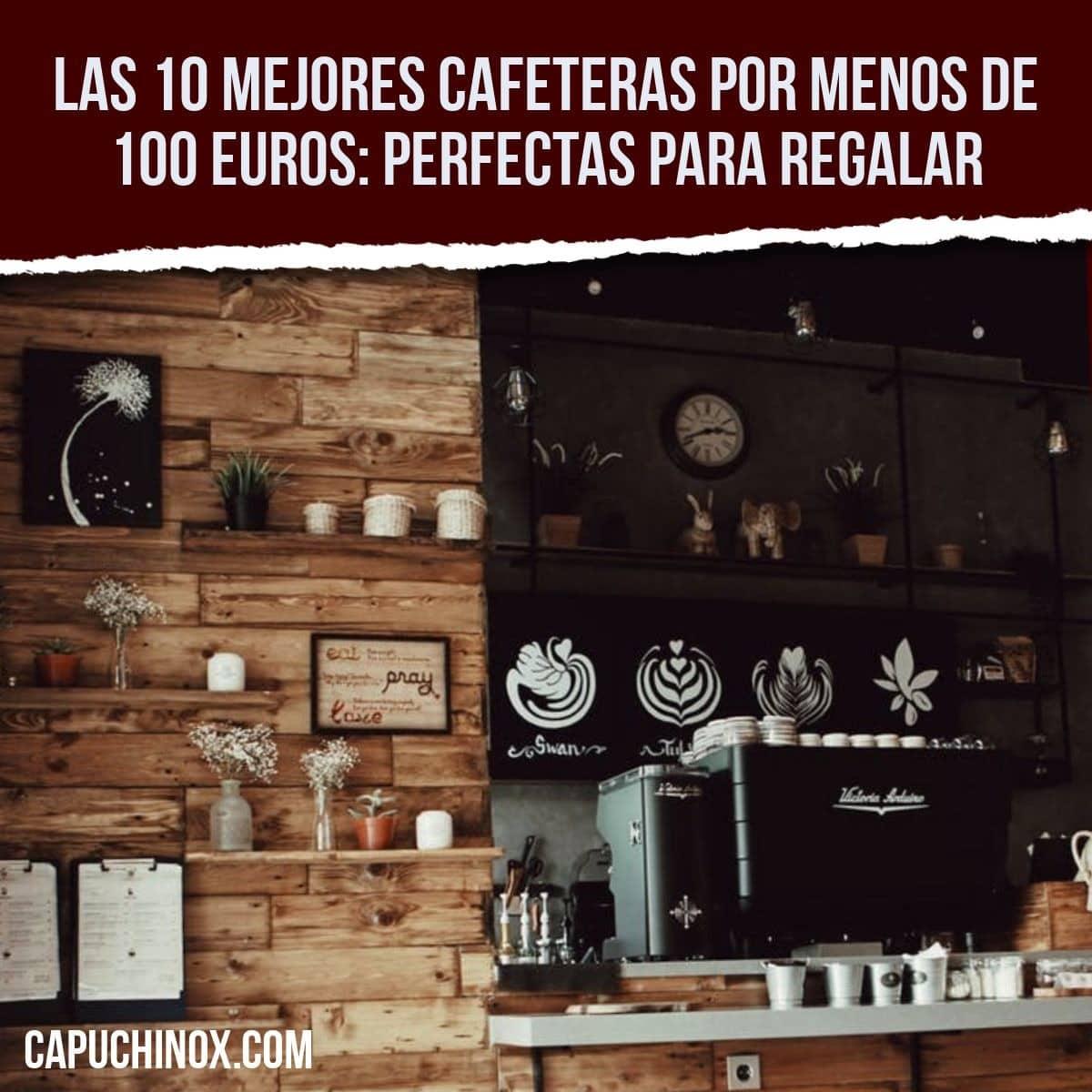 Las 10 mejores cafeteras por menos de 100 euros: el regalo perfecto