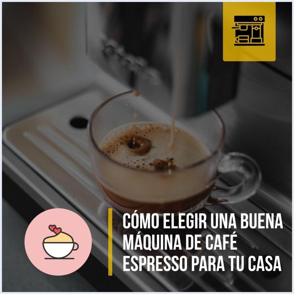 Cómo elegir una buena máquina de café espresso para tu casa