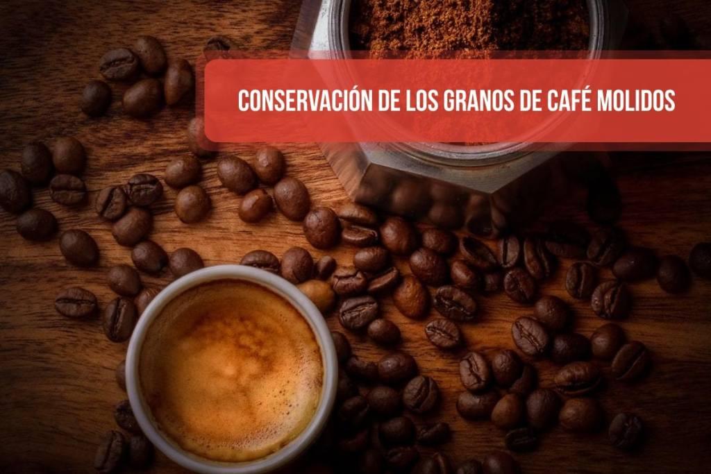 Conservación de los granos de café molidos