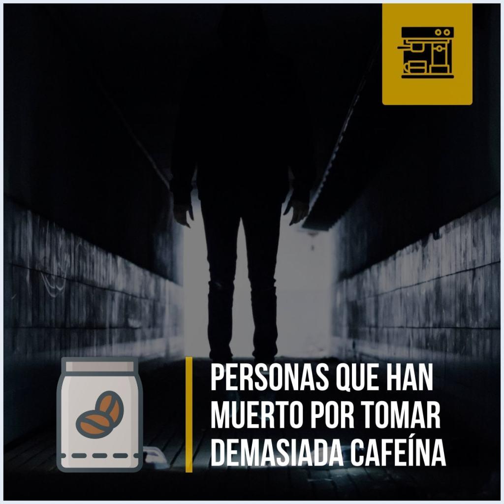 Personas que han muerto por tomar demasiada cafeína