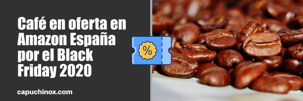 Café en oferta en Amazon España por el Black Friday 2020