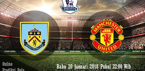 Prediksi Burnley vs Manchester United 20 Januari 2018