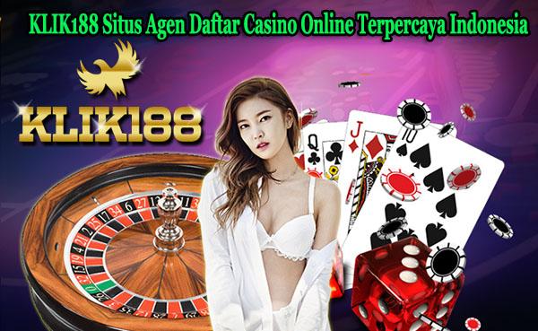 KLIK188 Situs Agen Daftar Casino Online Terpercaya Indonesia