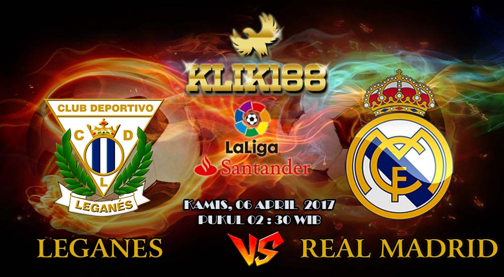 Prediksi Leganes vs Real Madrid 06 April 2017