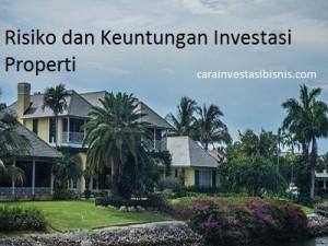 risiko investasi properti, keuntungan investasi properti
