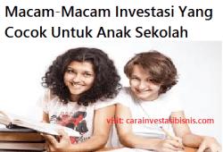 Contoh Investasi Yang Cocok Untuk Anak Sekolah