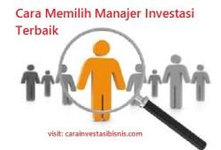 Bagaimana Cara Memilih Manajer Investasi Terbaik Untuk Reksadana Anda?
