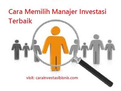 cara memilih manajer investasi terbaik