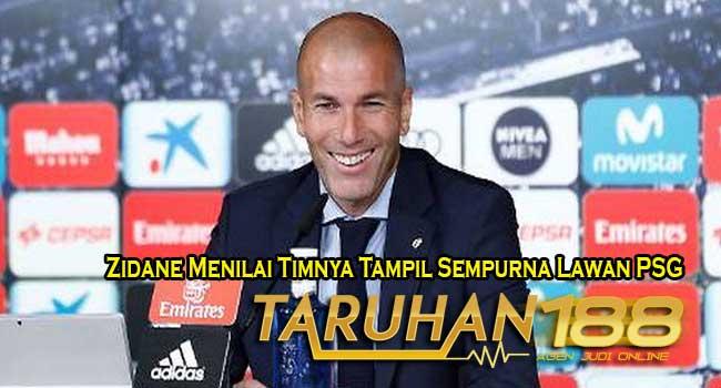 Zidane Menilai Timnya Tampil Sempurna Lawan PSG