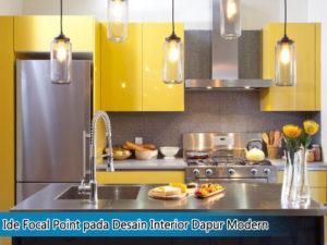 Ide Focal Point pada Desain Interior Dapur Modern