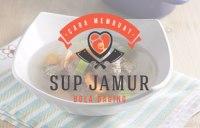 Cara Membuat Sup Jamur Bola Daging