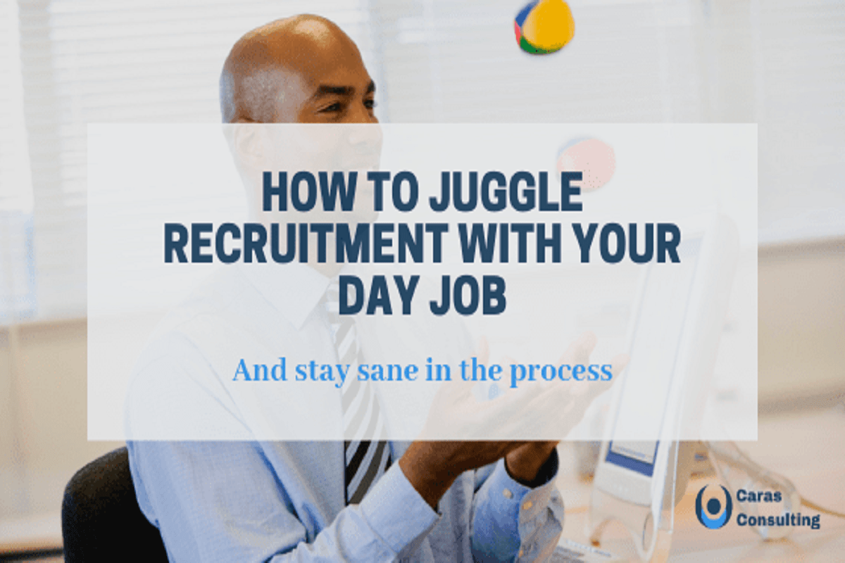 How to juggle recruitment with your day job - blog