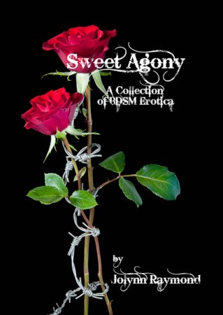 sweet agony - a collection of bdsm erotica - jolynn raymond
