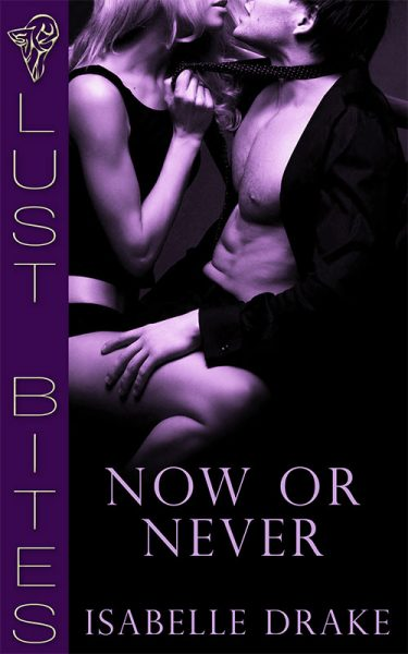 now or never erotica book by isabelle drake