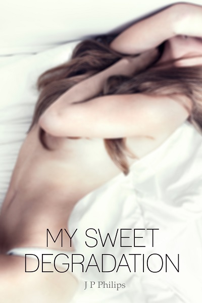JP Philips My Sweet Degradation Erotic Book Author Feature