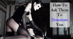 How Do You Get Your Partner To Dominate You?