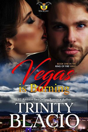 Vegas is Burning by Trinity Blacio Ring of Fire Series BookReview