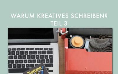 Why Kreatives Schreiben (Teil 3)