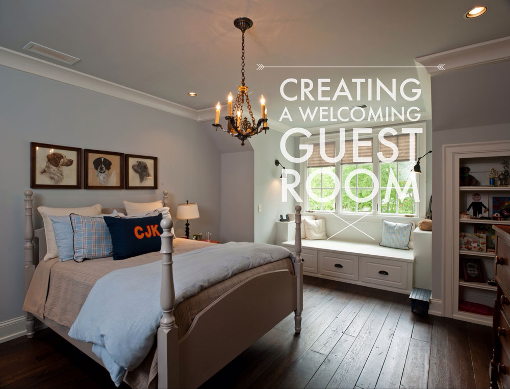 Creating a Welcoming Guest Room- Carbine & Associates