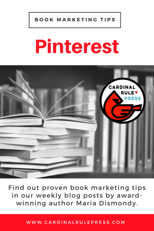 Marketing for Increasing Exposure Tip #13: Pinterest - cardinalrulepress.com