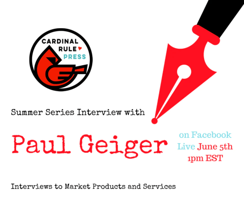 Summer Interview Series-Interviewing for Marketing by Paul Geiger - cardinalrulepress.com