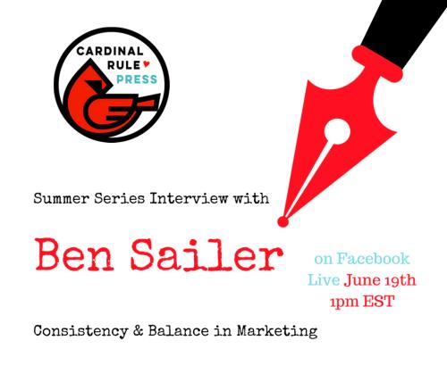 Summer Interview Series-Consistency & Balance in Marketing - cardinalrulepress.com
