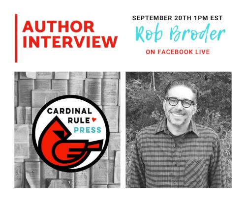 Author Interview Series-Rob Broder - cardinalrulepress.com