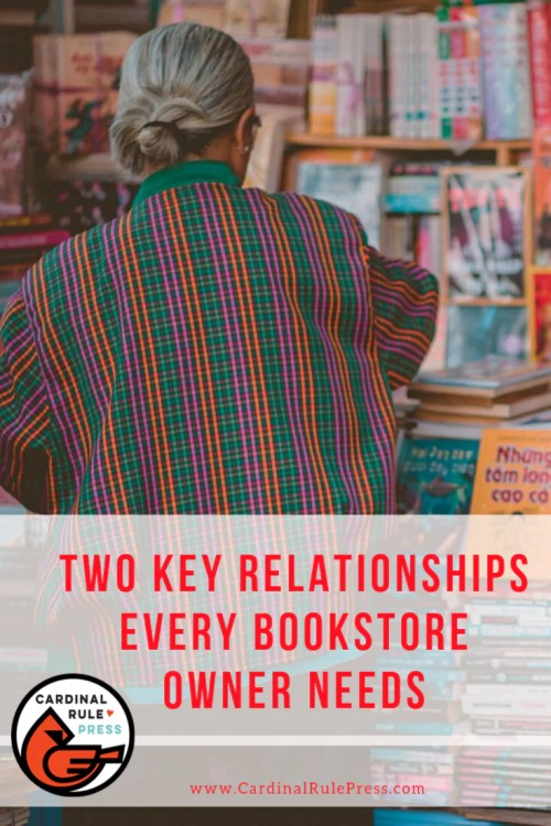 Two Key Business Relationships That Will Grow Your Bookstore-Business is people and people are relationships.  We know there are a lot of different types of relationships to develop, but today we're going to focus on two key ones for your business, customer relationships and industry friendships. #GrowYourBookstore #Booksellers #Librarians #CardinalRulePress