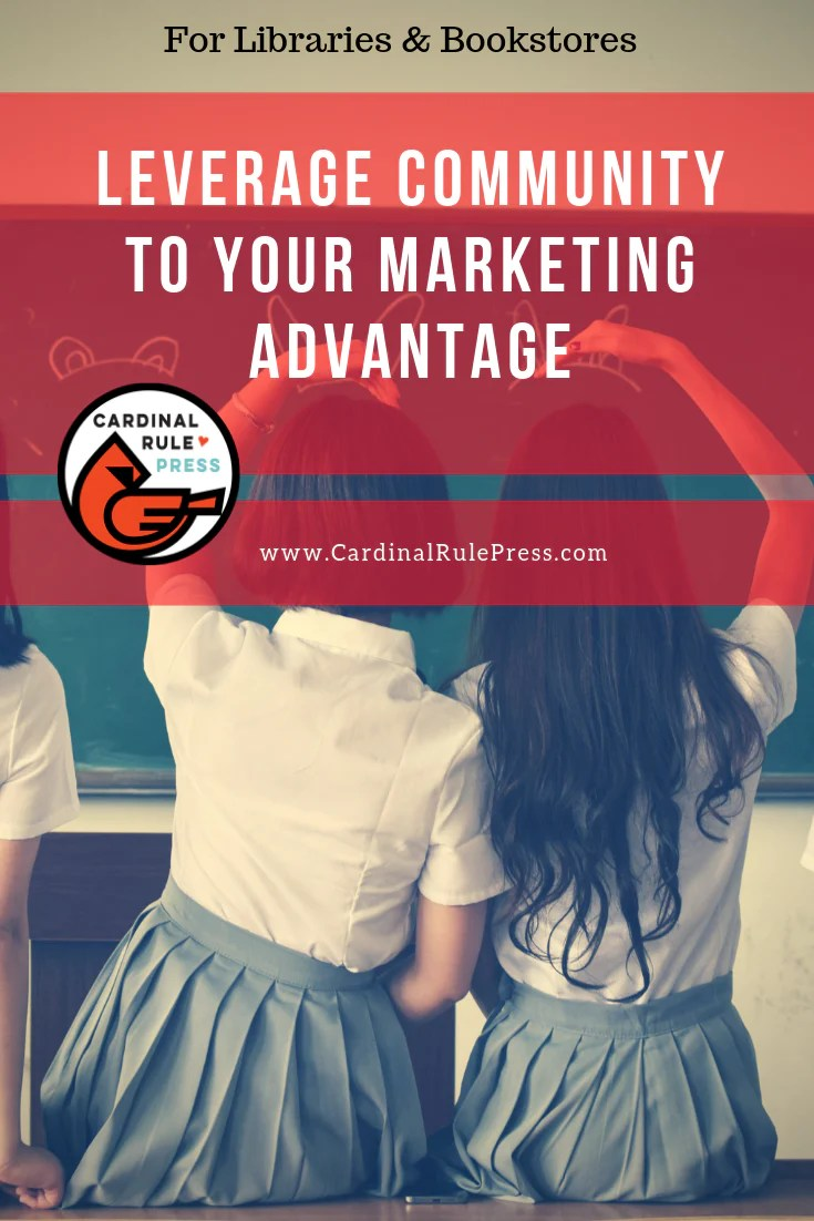 Leverage Your Community to Your Marketing Advantage