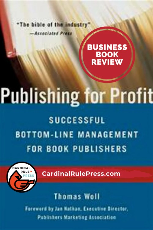 Business Book Review-Publishig for Profit. This book is like the bible to the publishing industry. It has all the ins and outs of what it takes to be a successful company that is built on a strong foundation. #BusinessBookReview #PublisingForProfit #CardinalRulePress