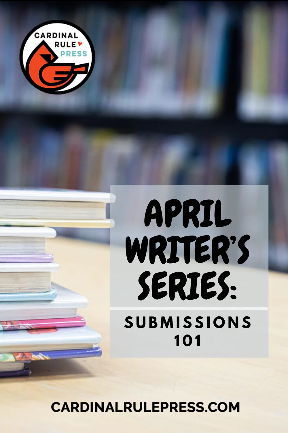 April Writer's Series: Submissions 101