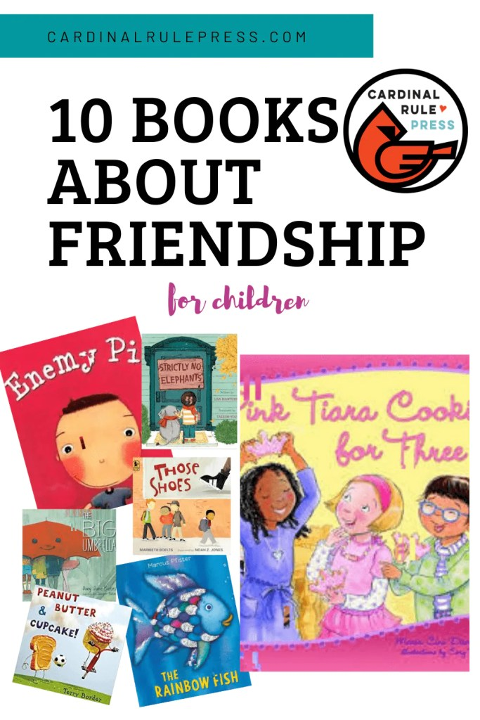 Books About Friendship-Understanding what a good friend is and how to be one is invaluable for children's social wellbeing. These ten fun books demonstrate how to grow a caring, generous, and empathetic friendship. #BooksWorthReading #BooksToRead #BooksthatTeach #CharacterLessons #BooksAboutFriendship #Friendship