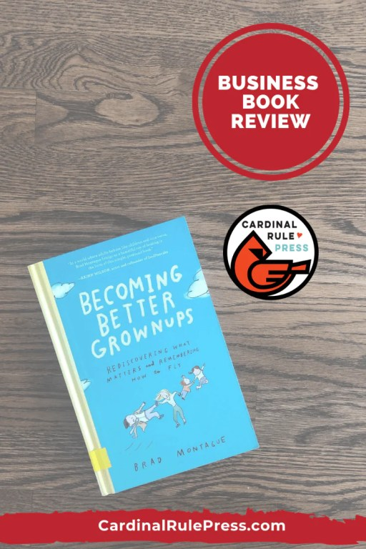 Business Book Review-Becoming Better Grownups - This book was a quick read with so many nuggets of wisdom I wanted to remember that I started bending down the corners of many pages (big no no in the book world!) It's a beautiful reminder to find joy in the ordinary, just as children do every day. #BusinessBook #BookReview #BecomingBetterGrownups #BooksWorthReading #BooksToRead