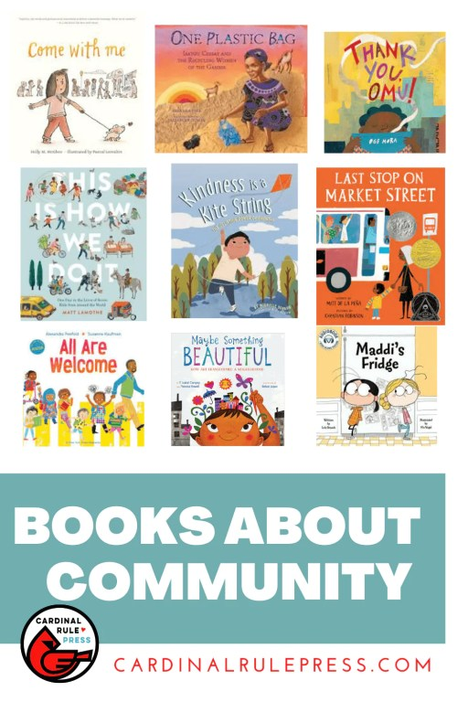 Books about Community. Cardinal Rule Press leads the way in providing messages that empower families, schools and communities through inspirational children's books. #BooksToRead  #BooksWorthReading #BooksAboutCommunity #Community