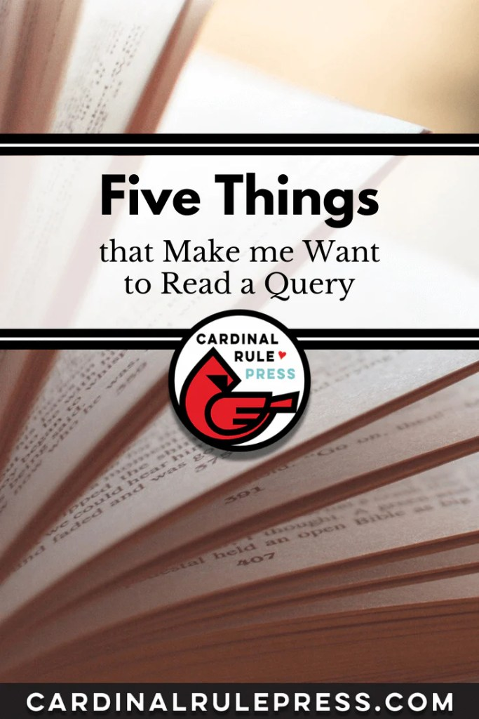 Five Things that Make me Want to Read a Query-You want to publish a book... but how? Here's five things you should know. #PublishABook #SellABook #WriteABook