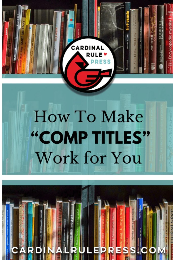 """How To Make """"Comp Titles"""" Work For You. Things you should keep in mind when selecting what books to compare your manuscript to. #CompTitles #WriteABook #WritingABook #WritingTips"""