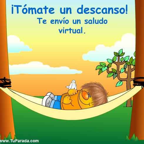 Tmate Un Descanso Hola Saludos Y Buen Da Tarjetas
