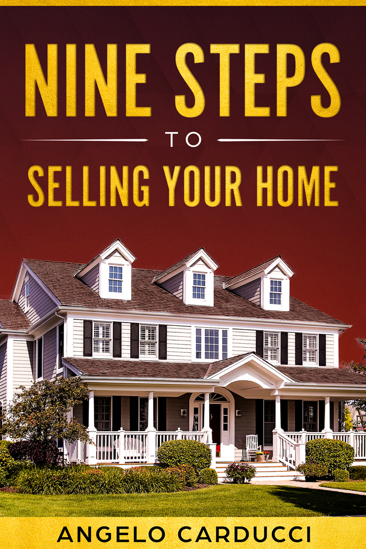 9 Steps to selling your home by Angelo Carducci