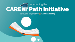"""Press Release: CareAcademy Launches the """"CAREer Path Initiative"""" to Open New Pathways to Healthcare Careers and Provide College Credit to Thousands of Direct Care Workers"""