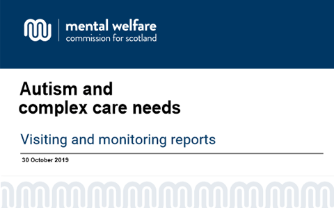 Report: Autism and complex care needs - Mental Welfare Commission 1