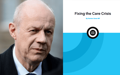 Report: Centre for Policy Studies – Fixing The Care Crisis – Damian Green MP