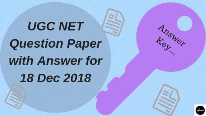 UGC NET Question Paper With Answer For 18 Dec 2018 Aglasem