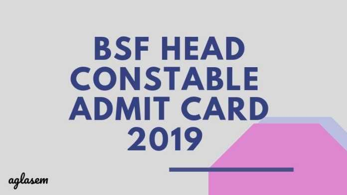 BSF Head Constable Admit Card 2019 Aglasem