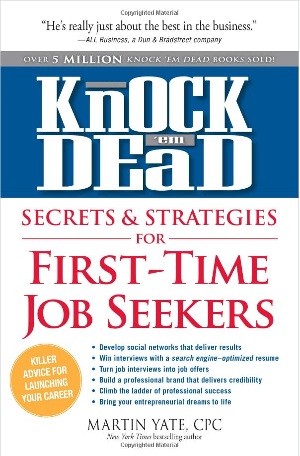 [BOOK REVIEW] Knock U0027em Dead: Secrets And Strategies For First Time Job  Seekers By Martin Yate   CareerEnlightenment.com  Knock Em Dead Resumes