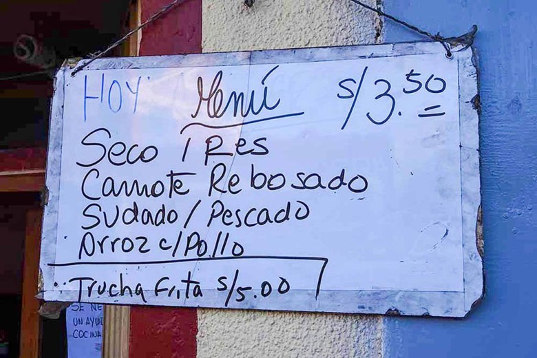 The cheapestmenú del dia restaurant we found in Peru was 3.5 soles (80 British pence) in Puno