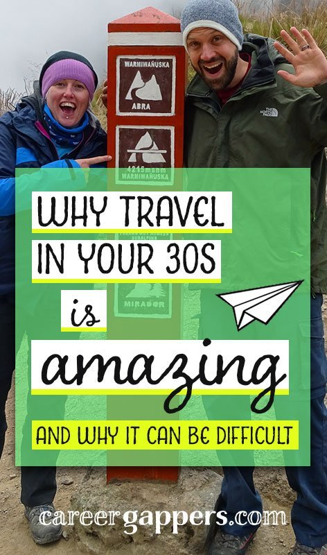 Travelling isn't just a young people's game any more. We've found that there are amazing benefits to travelling in your 30s.