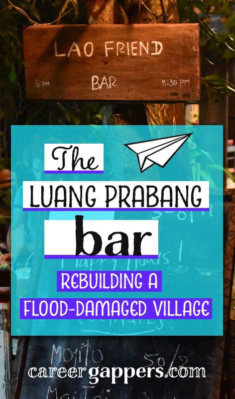 This is a story of our time at Lao Friend Bar, a business set up by two friends in the sleepy city of Luang Prabang, northern Laos, to support their catastrophe-stricken home village.